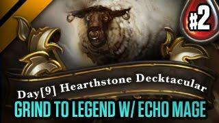 Day[9] HearthStone Decktacular #58 - Grind to Legend w/ Echo Mage P2 (Goblins vs Gnomes)