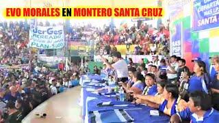???? EVO MOARLES EN MONTERO SANTA CRUZ EN EL AMPLIADO DEPARTAMENTAL DEL MAS IPSP - Bolivia