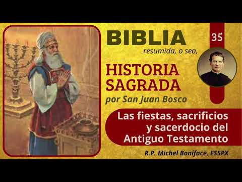35 Las fiestas, sacrificios y sacerdocio del Antiguo Testamento | Historia Sagrada
