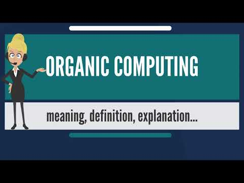 What is ORGANIC COMPUTING? What does ORGANIC COMPUTING mean? ORGANIC COMPUTING meaning