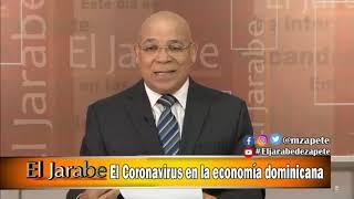 El Coronavirus en la economía dominicana El Jarabe Seg-2 17-03-20
