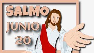 ????? Salmo de Hoy, Junio 20 de 2021 (Lectura del día)