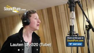 Tube vs. Solid-State Microphone Comparison: Lauten LA-320 vs Lauten LA-220 Quick n' Dirty
