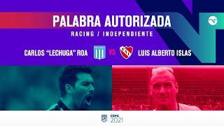 PALABRA AUTORIZADA con Carlos LECHUGA ROA y Luis ISLAS | RACING vs INDEPENDIENTE