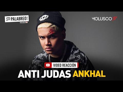 Video Reacción Anti Judas + Entrevista a ANKHAL #ElPalabreo
