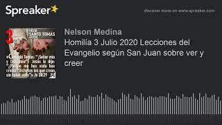 Homilía 3 Julio 2020 Lecciones del Evangelio según San Juan sobre ver y creer