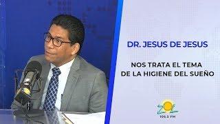 Dr. Jesus de Jesus nos trae el tema de la higiene del sueño en Solo para Mujeres