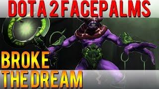 Dota 2 Facepalms - Broke the Dream