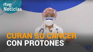 Se ha CURADO de un CÁNCER CEREBRAL gracias a una terapia con protones | RTVE Noticias