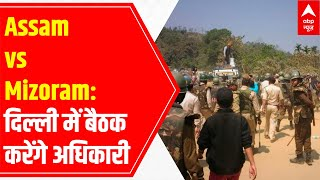 Assam-Mizoram clash: Top officials from both states to hold meeting in Delhi - ABPNEWSTV