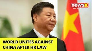 World Unites Against China after HK Law  NewsX - NEWSXLIVE