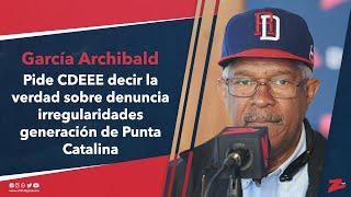 Archibald pide CDEEE decir la verdad sobre denuncia irregularidades generación de Punta Catalina