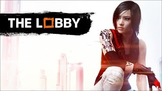 GameSpot's The Lobby: Mirrors Edge Catalyst Beta: Our verdicts