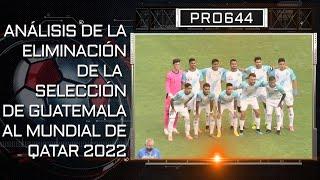 05   BREMEN   ANÁLISIS DE LA ELIMINACIÓN DE LA SELECCIÓN DE GUATEMALA AL MUNDIAL DE QATAR 2022