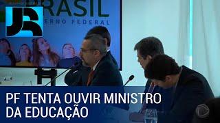 PF tenta ouvir ministro da Educação sobre declaração em reunião ministerial de 22 de abril