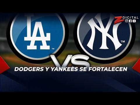 Dodgers y Yankees se fortalecen