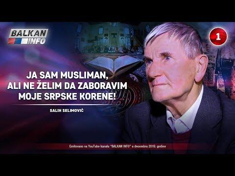 Salih Selimović - Ja sam musliman, ali ne želim da zaboravim srpske korene!
