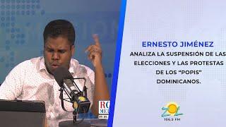 """Ernesto Jiménez analiza la suspensión de las elecciones y las protestas de los """"popis"""" dominicanos."""