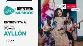 Entrevista a Eva Ayllón en 'Por Los Músicos???????? ' de TVPerú Noticias Digital