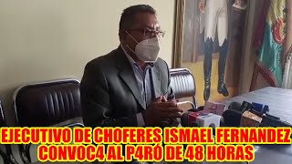 ISMAEL FERNANDEZ EJECUTIVO DE CHOFERES R4TIFICÓ QUE ESTE SECTOR LLAVARÁ AC4BÓ P4RÓ 48 HORAS..