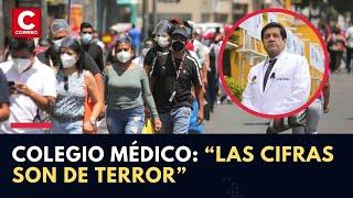 Coronavirus Perú: Colegio Médico afirma que estrategia del Gobierno fracasó