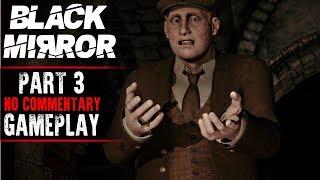 Black Mirror Gameplay - Part 3 - Walkthrough (No Commentary)