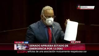 Senado aprueba extensión del estado de emergencia por 12 días más
