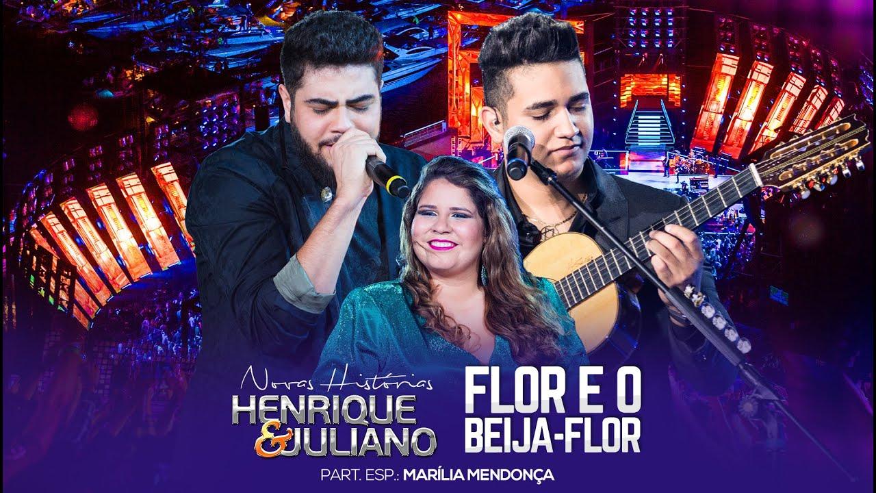 Flor e o Beija-flor (part. Marília Mendonça) - Henrique e Juliano
