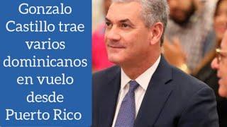 Gonzalo Castillo trae a 11 dominicanos que estaban varados en Puerto Rico