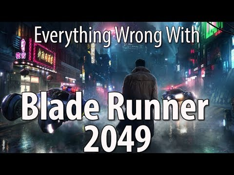 connectYoutube - Everything Wrong With Blade Runner 2049