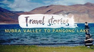 Nubra Valley to Pangong Lake : Ladakh : Episode 4