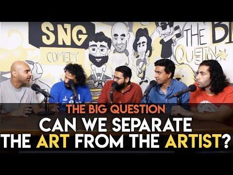 SnG: Can We Separate the Art from the Artist?   The Big Question S2 Ep 18
