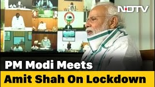 PM, Amit Shah Discuss Lockdown Strategy Amid Rising Coronavirus Cases - NDTV