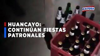 ????????Huancayo | Covidiotas continúan organizando fiestas patronales y cumpleaños pese a restricciones