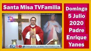 SANTA MISA DOMINGO 5 JULIO 2020 PADRE ENRIQUE YANES -TV FAMILIA COMPÁRTELA AYUDA A EXTENDER EL REINO
