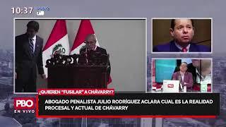"""¿QUIEREN """"FUSILAR"""" A CHÁVARRY Julio Rodríguez aclara cual es la realidad procesal de Chávarry ????"""