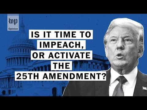Opinion   Impeachment and the 25th Amendment: Is it time yet?
