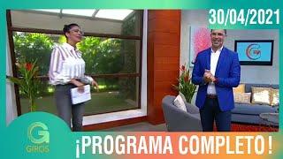 Giros: Programa del 30 de Abril del 2021