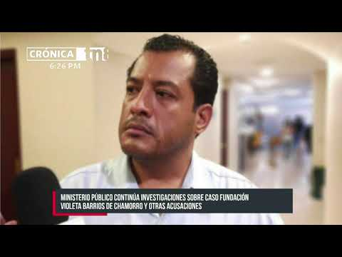 Continúa el proceso por lavado de dinero en contra de la Fundación Violeta Barrios de Chamorro