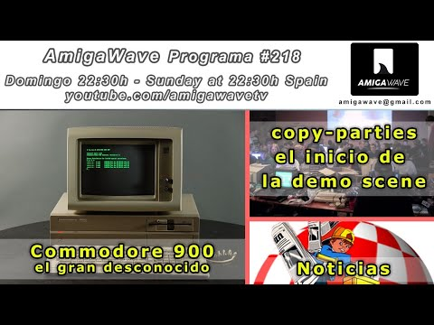 AmigaWave #218 - Commodore 900, las primeras Copy-Party y la Demo Scene, noticias.