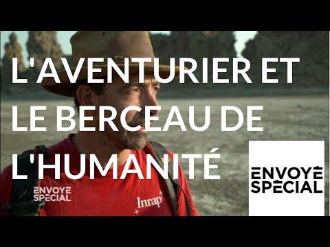 nouvel ordre mondial | Envoyé spécial. L'aventurier et le berceau de l'humanité - 19 avril 2018 (France 2)