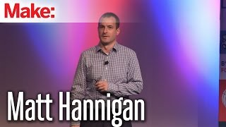 Matt Hannigan: MakerCon New York 2014