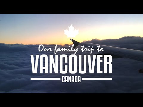 Visiting family in Vancouver, Canada