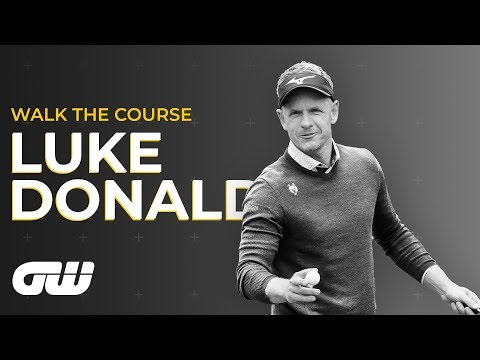 How Luke Donald Rediscovered His Mojo | Walk The Course | Golfing World