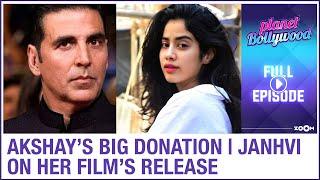 Akshay's big donation | Janhvi on digital release of Gunjan Saxena & Dostana 2 | Planet Bollywood - ZOOMDEKHO