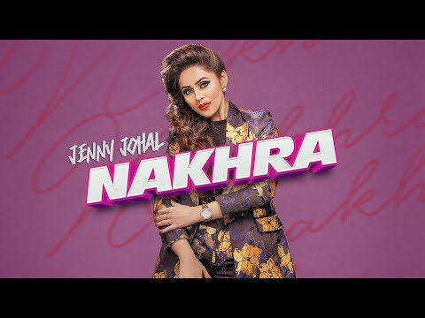 Nakhra-Jenny Johal Mp3 Songs Download And Video