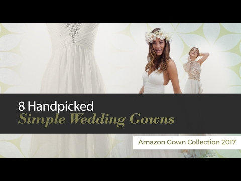 Download Youtube To Mp3 8 Handpicked Simple Wedding Gowns Amazon Gown Collection 2017