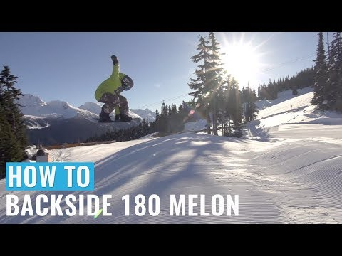 How To Backside 180 Melon On A Snowboard