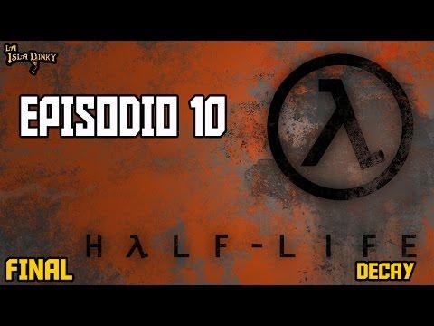 Half Life: Decay - Episodio 10 - FINAL - PC - 2001 - Gearbox Soft. - Walkthrough Español -