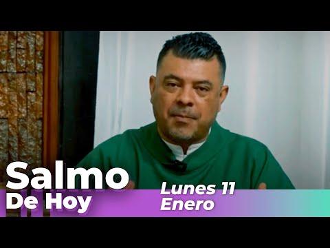 Salmo De Hoy, Lunes 11 De Enero De 2021 – Cosmovision